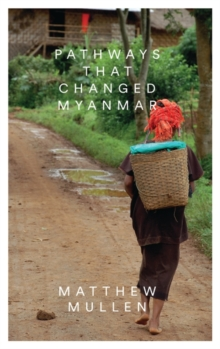 Pathways That Changed Myanmar, Paperback Book