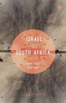 Israel and South Africa : The Many Faces of Apartheid, Paperback / softback Book