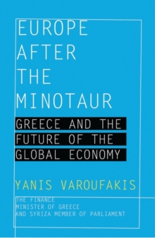 Europe after the Minotaur : Greece and the Future of the Global Economy, EPUB eBook