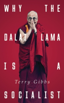 Why the Dalai Lama is a Socialist : Buddhism and the Compassionate Society, Paperback Book