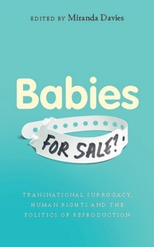 Babies for Sale? : Transnational Surrogacy, Human Rights and the Politics of Reproduction, PDF eBook