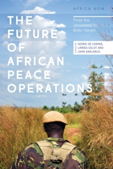 The Future of African Peace Operations : From the Janjaweed to Boko Haram, Paperback / softback Book