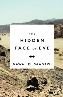 The Hidden Face of Eve : Women in the Arab World, Paperback / softback Book