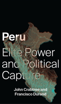 Peru : Elite Power and Political Capture, Paperback Book