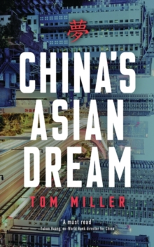 China's Asian Dream : Empire Building Along the New Silk Road, Hardback Book