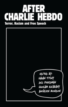 After Charlie Hebdo : Terror, Racism and Free Speech, Hardback Book