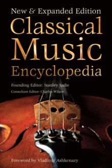 Classical Music Encyclopedia : New & Expanded Edition, Hardback Book