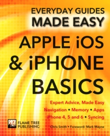 Apple iOS & iPhone Basics : Expert Advice, Made Easy, Paperback / softback Book