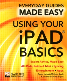 Using Your iPad Basics : Expert Advice, Made Easy, Paperback Book