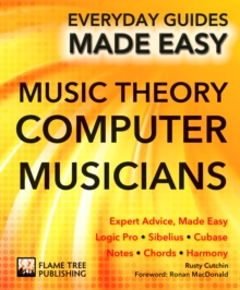 Music Theory for Computer Musicians : Expert Advice, Made Easy, Paperback / softback Book
