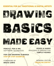 Drawing Basics Made Easy : Essential for all traditional & digital artists, Paperback / softback Book