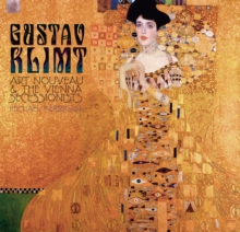 Gustav Klimt : Art Nouveau and the Vienna Secessionists, Hardback Book