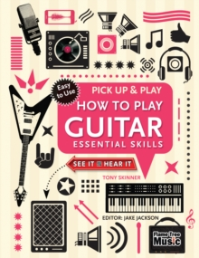 How to Play Guitar (Pick Up & Play) : Essential Skills, Spiral bound Book