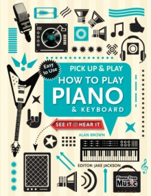 How to Play Piano & Keyboard (Pick Up & Play) : Pick Up & Play, Spiral bound Book