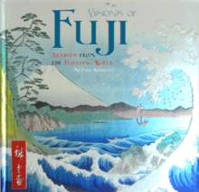 Visions of Fuji : Artists from the Floating World, Hardback Book
