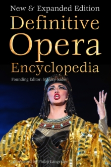 Definitive Opera Encyclopedia : New & Expanded Edition, Hardback Book