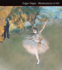Edgar Degas Masterpieces of Art, Hardback Book