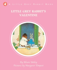 Little Grey Rabbit's Valentine, Hardback Book