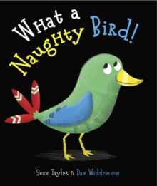 What a Naughty Bird, Paperback / softback Book