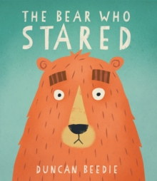 The Bear Who Stared, Paperback / softback Book