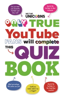 We The Unicorns: Only True YouTube Fans Will Complete This Quiz Book, Paperback / softback Book