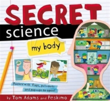 Secret Science: My Body, Hardback Book