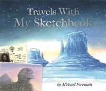 Michael Foreman: Travels With My Sketchbook, Hardback Book