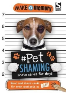 Make a Memory #Pet Shaming Dog : Name and shame photo cards for when good pets go bad!, Paperback / softback Book
