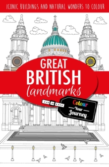 Colour Your Journey: Great British Landmarks : Iconic Landmarks to Colour, Paperback Book
