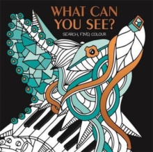 What Can You See? : Hidden picture puzzles to decode and colour., Paperback / softback Book