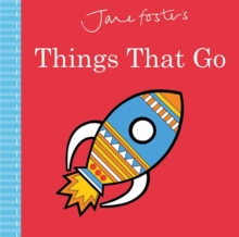 Jane Foster's Things That Go, Hardback Book