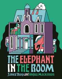 The Elephant in the Room, Hardback Book