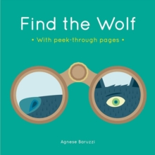 Find the Wolf : A board book with peek-through pages, Board book Book