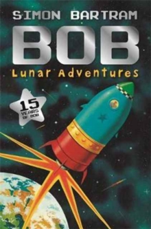 Bob's Lunar Adventures, Paperback / softback Book