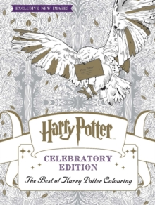 Harry Potter Colouring Book Celebratory Edition : The Best of Harry Potter colouring, Paperback / softback Book