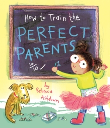 How to train the Perfect Parents, Paperback Book