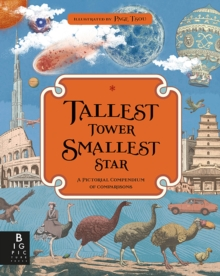 Tallest Tower, Smallest Star : A Pictorial Compendium of Comparisons, Hardback Book