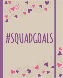 I HEART IT! #squadgoals : An I HEART IT! journal and activity book all about #squadgoals for BFFS. Plan it, live it, <3 it!, Hardback Book