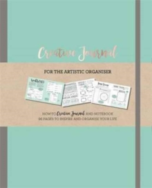 Creative Journal : A how-to creative Journal and notebook for the creative organiser. Filled with 96 pages to inspire and organise your life., Paperback Book