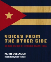 Voices From the Other Side : An Oral History of Terrorism Against Cuba, EPUB eBook