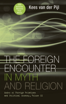 The Foreign Encounter in Myth and Religion : Modes of Foreign Relations and Political Economy, Volume II, EPUB eBook