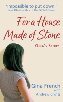 For a House Made of Stone : Gina's Story, EPUB eBook