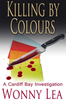 Killing by Colours : A Cardiff Bay Investigation, Paperback Book