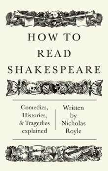 How To Read Shakespeare, Paperback / softback Book