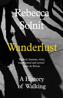 Wanderlust : A History of Walking, Paperback / softback Book