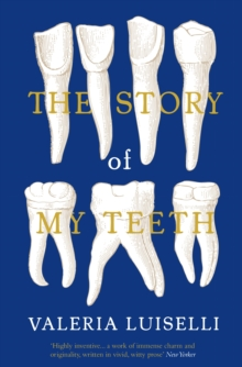 The Story of My Teeth, Paperback Book