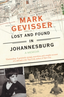 Lost and Found in Johannesburg : A Memoir, Paperback Book