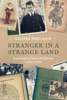 Stranger in a Strange Land : Searching for Gershom Scholem and Jerusalem, Hardback Book