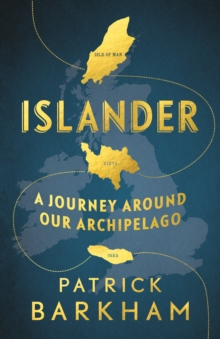 Islander : A Journey Around Our Archipelago, Paperback / softback Book