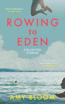 Rowing to Eden : Collected Stories, Paperback / softback Book